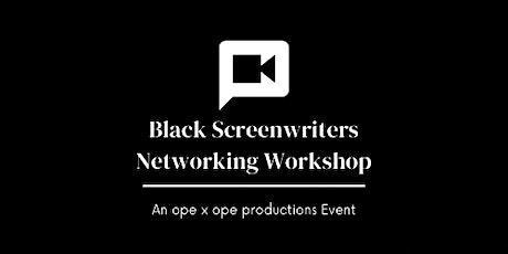 Black Screenwriter's Networking Workshop tickets