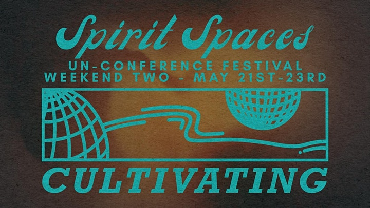 Spirit Spaces Un-conference Festival with IBLV DREAMERS image