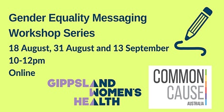 Gender Equality Messaging Workshop Series tickets
