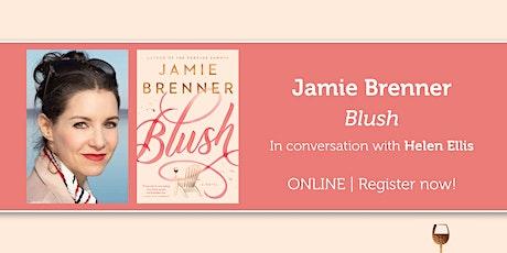 """Jamie Brenner presents """"Blush"""" in conversation with Helen Ellis tickets"""