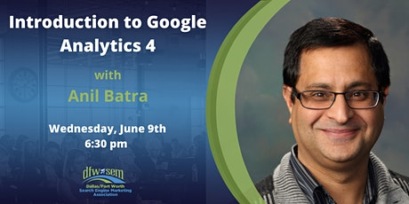 Introduction to Google Analytics 4 with Anil Batra tickets