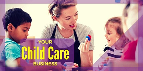 July Buying/ setting up a childcare center information session tickets