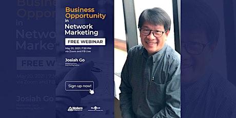 Business Opportunity in Network Marketing: FREE Webinar by Josiah Go tickets