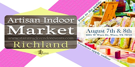 Artisan Indoor Market at Richland August 7th & 8th 2021 tickets