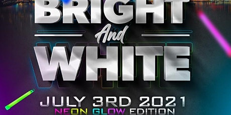 BRIGHT AND WHITE #NEONGLOWFETE tickets