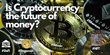 Is Cryptocurrency the future of money? bilhetes