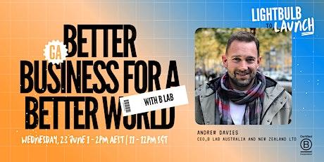 Better Business For A Better World tickets