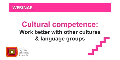 Cultural Competence - work better with other cultures and language groups tickets