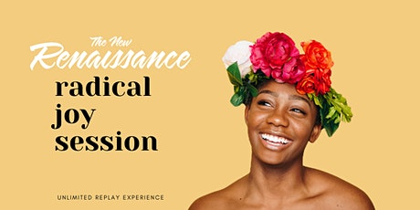 Radical Joy Session - Spring 2021: REPLAY EXPERIENCE tickets