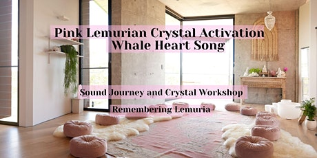 Pink Lemurian Crystal Activation - Whale Heart Song 2 hrs tickets