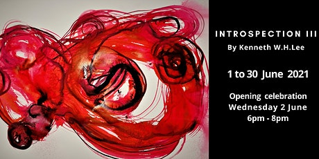 Solo Art Exhibition Opening: Introspection III by Kenneth W H Lee tickets