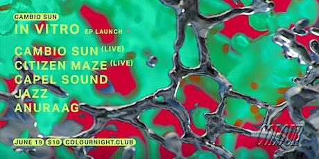 Cambio Sun 'In Vitro' EP Launch tickets