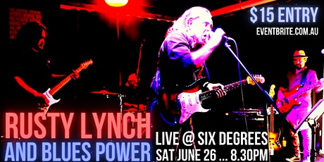 RUSTY LYNCH AND BLUES POWER LIVE @ SIX DEGREES tickets