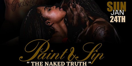 """Copy of Paint N Sip """" The Naked Truth """" tickets"""