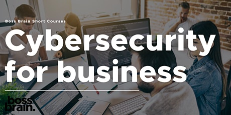 Boss Brain - Short Courses - Cyber security for business tickets