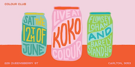 Koko Live at Colour w/ Barely Standing + Flimsey Lohan tickets