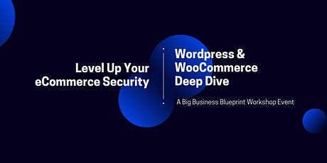 Level Up Your ECommerce Security: WordPress & WooCommerce Deep Dive tickets