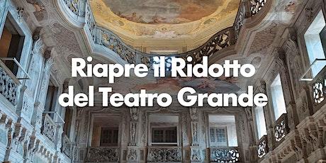 Aperture straordinarie del Ridotto del Teatro Grande tickets