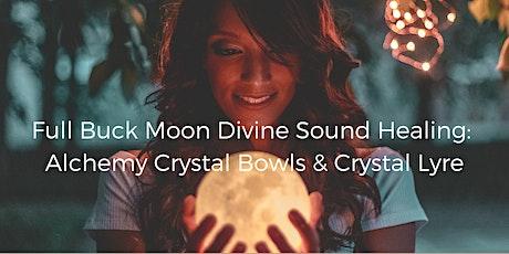 Full Buck Moon Divine Sound Healing: Alchemy Crystal Bowls & Crystal Lyre tickets