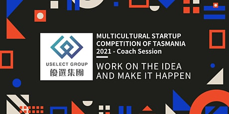 Business Coaching Session of MULTICULTURAL STARTUP COMPETITION OF TASMANIA tickets