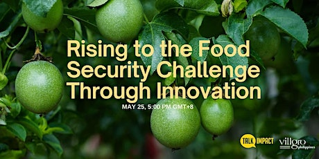Talk Impact: Rising to the Food Security Challenge Through Innovation tickets