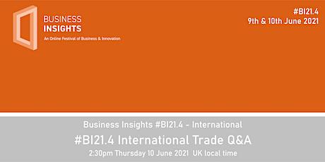#BI21.4 International Trade Q&A tickets