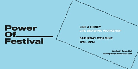 Power Of Festival - Line & Honey Life Drawing Workshop tickets