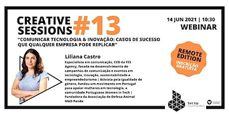 """#13 Creative session - """"Comunicar Tecnologia & Inovação"""" ingressos"""