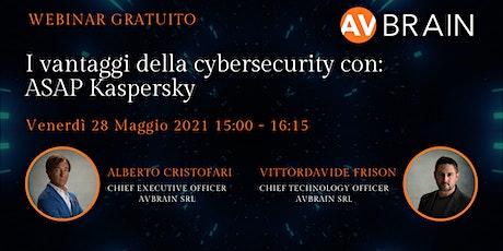 I vantaggi della cybersecurity con: ASAP Kaspersky biglietti
