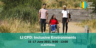 LI CPD Conference: Inclusive Environments