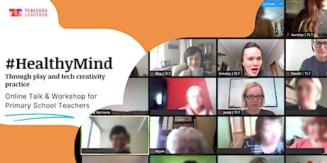 #HealthyMind: bringing it to kids! Workshop for Primary School Teachers tickets
