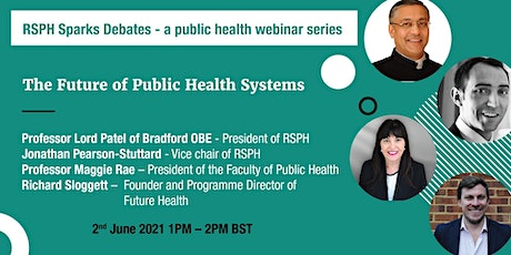 RSPH Sparks Debates - The Future of Public Health Systems tickets