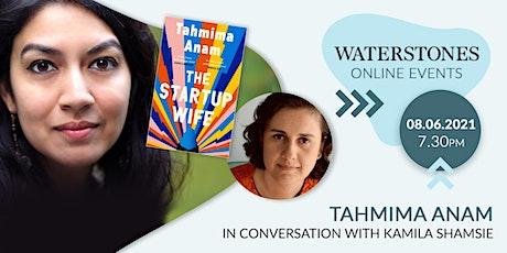 Tahmima Anam in conversation with Kamila Shamsie tickets