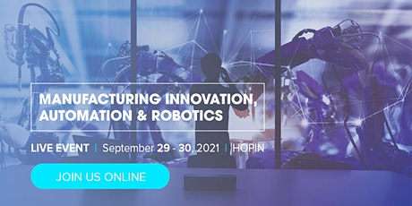 Manufacturing Innovation, Automation & Robotics Summit tickets