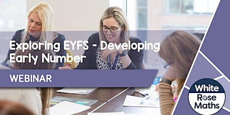 **WEBINAR** Exploring EYFS (Developing Early Number) 28.06.21 tickets