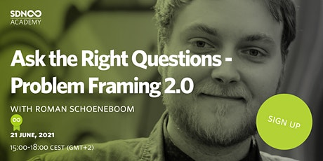 Ask the Right Questions - Problem Framing 2.0 tickets