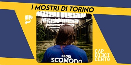 I mostri di Torino - SCOMODO x CAP10100 biglietti