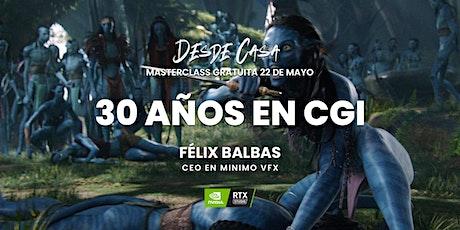 """Masterclass """"30 años en CGI"""" - Félix Balbas boletos"""