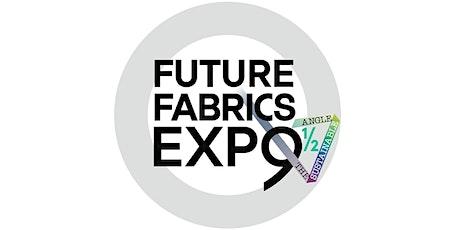 FUTURE FABRICS EXPO 9½ tickets