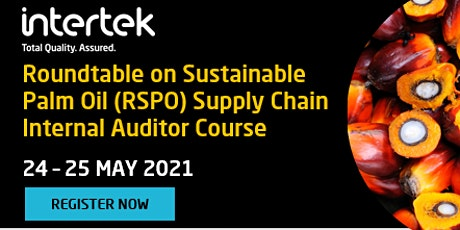 Roundtable on Sustainable Palm Oil (RSPO) Supply Chain Internal Auditor tickets