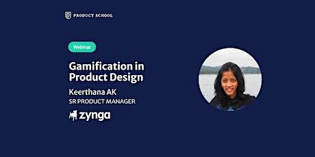 Webinar: Gamification in Product Design by Zynga Sr PM biglietti