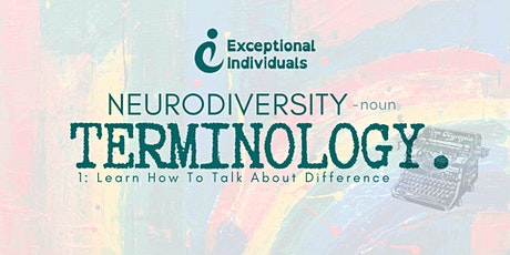 Neurodiversity TERMINOLOGY | Learn How To Talk About Difference tickets