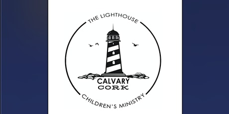Calvary Cork Lighthouse Kids Ministry 23 May tickets
