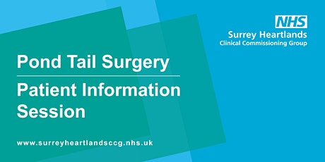Pond Tail Surgery Patient Information Sessions -  Godstone tickets