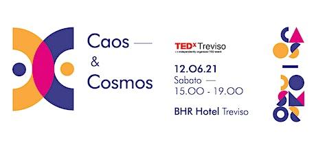 TEDxTreviso 2021 - Caos&Cosmos tickets