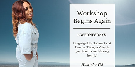 Language Development and Trauma: 'Giving a Voice to your trauma and Healing tickets