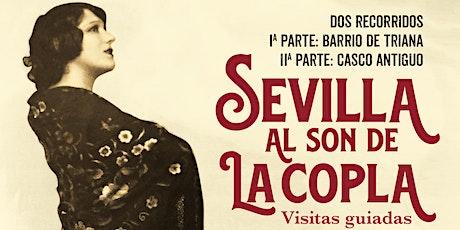"""Ruta """"Sevilla al Son de la Copla"""" I: Barrio de Triana entradas"""