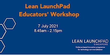 Lean Launchpad Educators' Workshop Jul 2021 tickets