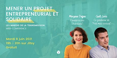 Mener un projet entrepreneurial et solidaire billets