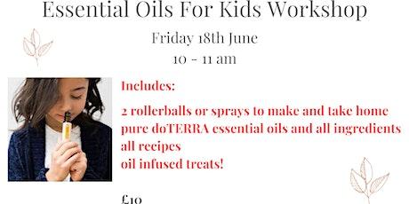 Essential Oils For Kids Workshop tickets